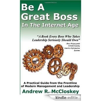 Be A Great Boss In The Internet Age [Kindle-editie]