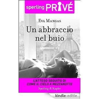 Un abbraccio nel buio - Sperling Privé (Italian Edition) [Kindle-editie]