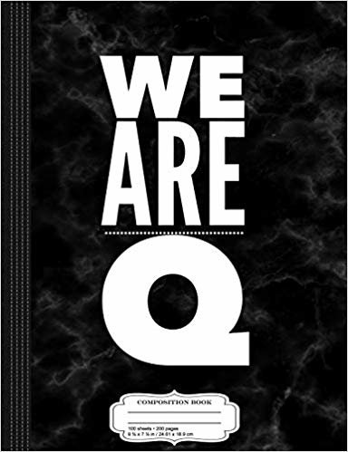 We Are Q QAnon Composition Notebook: College Ruled 9¾ x 7½ 100 Sheets 200 Pages For Writing