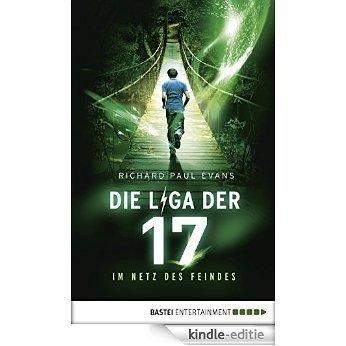 Die Liga der Siebzehn - Im Netz des Feindes: Band 2 (German Edition) [Kindle-editie]