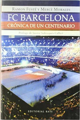 FC Barcelona: Cronica de un centenario / Chronicle of a Century