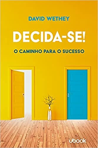 Decida-Se! o Caminho Para o Sucesso