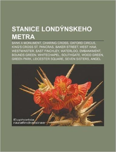 Stanice Londynskeho Metra: Bank a Monument, Charing Cross, Oxford Circus, King's Cross St. Pancras, Baker Street, West Ham, Westminster