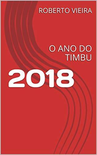 2018: O ANO DO TIMBU