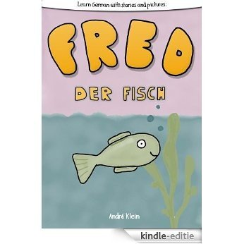 Learning German With Stories And Pictures: Fred Der Fisch (English Edition) [Kindle-editie]