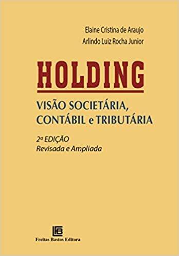 HOLDING: VISÃO SOCIETÁRIA, CONTÁBIL E TRIBUTÁRIA baixar