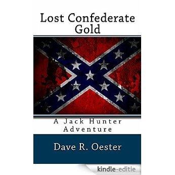 Lost Confederate Gold (English Edition) [Kindle-editie]