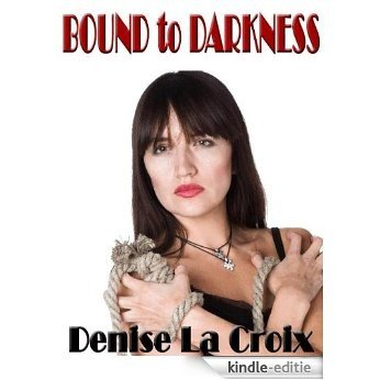 BOUND TO DARKNESS [Kindle-editie]