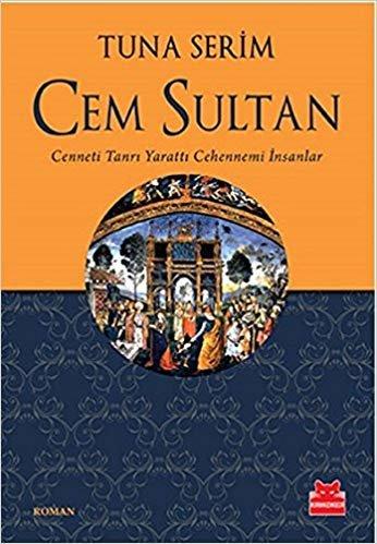 Cem Sultan: Cenneti Tanrı Yarattı Cehennemi İnsanlar