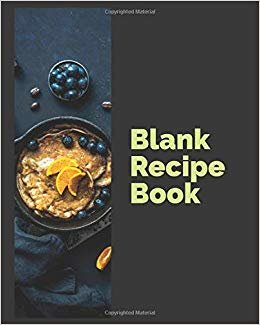 Blank Recipe Book: Blank Recipe Journals to write in, Collect Your Favorite Recipes in Your Own Custom Cookbook (Volume 3)