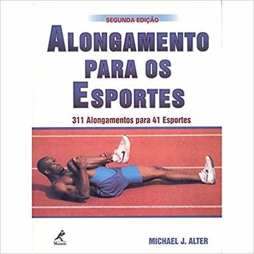 Alongamentos nos esportes: 311 Alongamentos para 41 Esportes