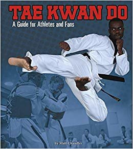 Tae Kwon Do: A Guide for Athletes and Fans (Sports Zone)