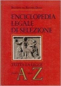 Enciclopedia legale di Selezione. Tutta la legge dalla A alla Z