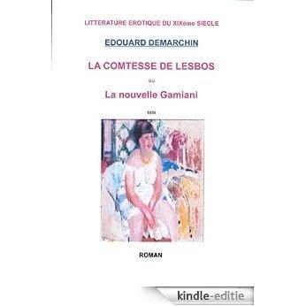 LA COMTESSE DE LESBOS: OU LA NOUVELLE GAMIANI (LITTERATURE EROTIQUE DU XIXéme SIECLE) (French Edition) [Kindle-editie]