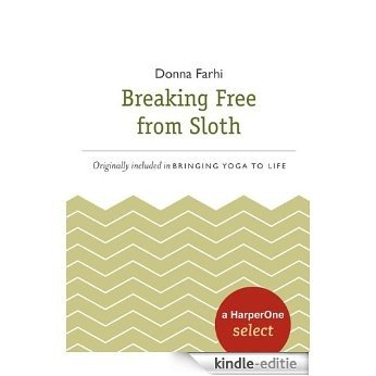 Breaking Free from Sloth: A HarperOne Select (HarperOne Selects) [Kindle-editie]