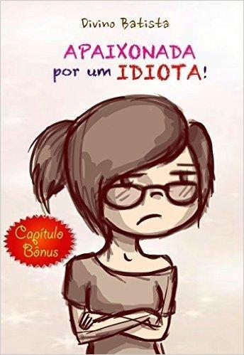 A Noite Que Não Deveria Ter Acontecido!: Narrado por Nanda (Apaixonada Por Um IDOTA!)
