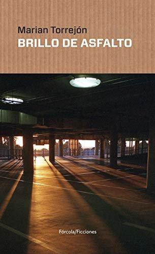 Brillo de asfalto (Ficciones nº 7)