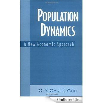 Population Dynamics: A New Economic Approach: A Renaissance in the Economic Approach [Kindle-editie]