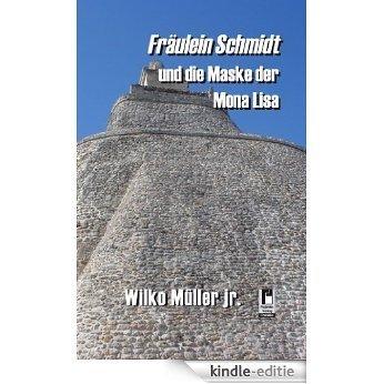 Fräulein Schmidt und die Maske der Mona Lisa (German Edition) [Kindle-editie]