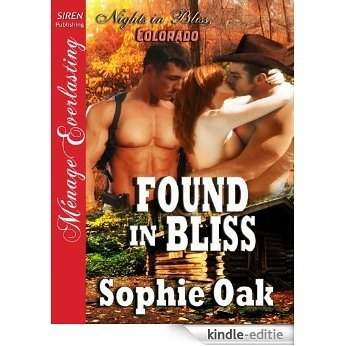 Found in Bliss [Nights in Bliss, Colorado 5] (Siren Publishing Menage Everlasting) [Kindle-editie]