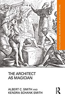 The Architect as Magician (Routledge Research in Architecture) (English Edition)
