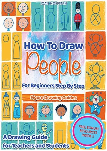How To Draw People For Beginners Step By Step : Figure Drawing Guides: Figure Drawing for Kids - A Drawing Guide for Teachers and Students, how to draw ... how to draw people book (English Edition)