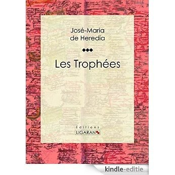 Les Trophées (French Edition) [Kindle-editie]