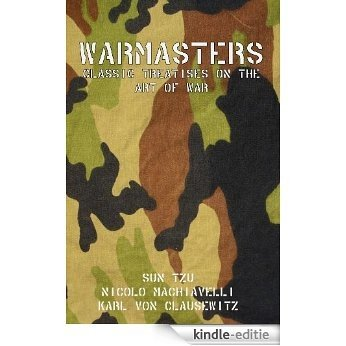Warmasters: Classic Treatises on the Art of War (English Edition) [Kindle-editie]