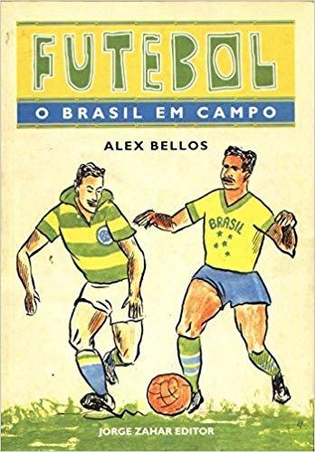 Futebol. O Brasil Em Campo