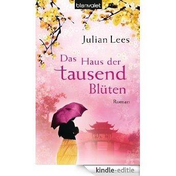 Das Haus der tausend Blüten: Roman (German Edition) [Kindle-editie]