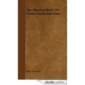 The Physical Basis Of Piano Touch And Tone [Kindle-editie]