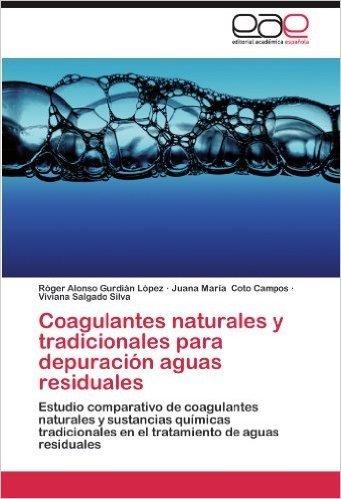 Coagulantes Naturales y Tradicionales Para Depuracion Aguas Residuales