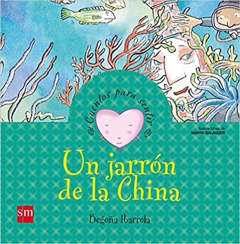 Un jarron de la China/ A Chinese Vase (Cuentos para sentir / Stories to Feel)