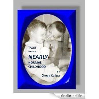 TALES FROM A NEARLY NORMAL CHILDHOOD (English Edition) [Kindle-editie]