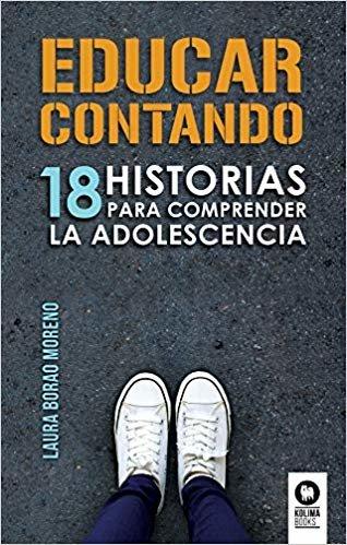 Educar contando: 18 historias para comprender la adolescencia (Educación)