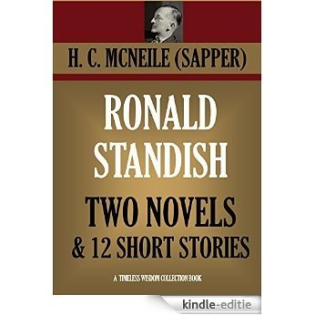 RONALD STANDISH: TWO NOVELS  & 12 SHORT STORIES (The Horror At Staveley Grange; Tiny Carteret; Ronald Standish; Challenge) (Timeless Wisdom Collection Book 3084) (English Edition) [Kindle-editie]