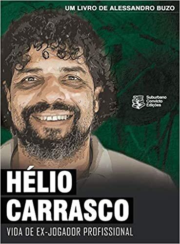 Hélio Carrasco - Vida de Ex- Jogador Profissional