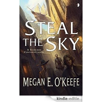 Steal the Sky: Scorched Continent #1 (English Edition) [Kindle-editie]