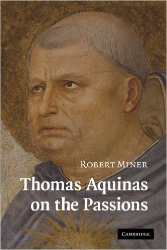 Thomas Aquinas on the Passions: A Study of Summa Theologiae, 1a2ae 22–48