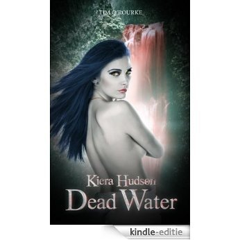 Dead Water (Book Seven) (Kiera Hudson Series Two 7) (English Edition) [Kindle-editie]