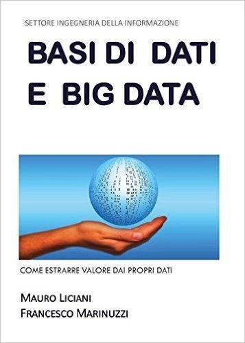 Basi di dati e big data: come estrarre valore dai propri dati