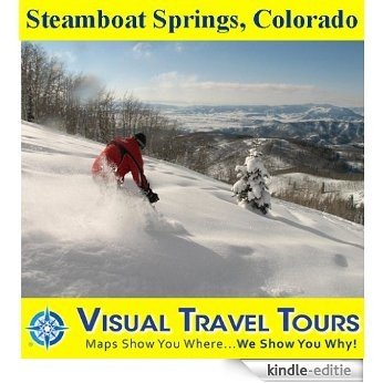 STEAMBOAT SPRINGS, COLORADO - A Self-guided Pictorial Walking/Driving Tour (Visual Travel Tours Book 92) (English Edition) [Kindle-editie]