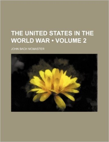 The United States in the World War (Volume 2)