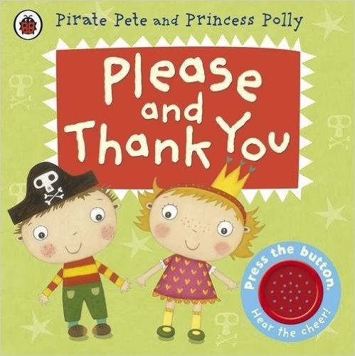 Pirate Pete and Princess Polly Please and Thank You (Pirate Pete & Princess Polly)