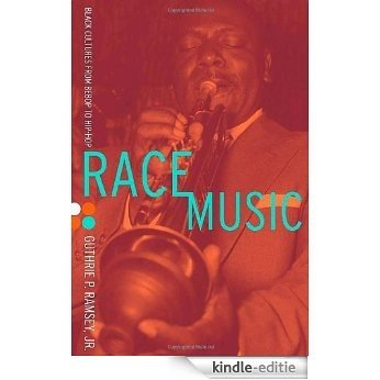 Race Music: Black Cultures from Bebop to Hip-Hop [Kindle-editie]