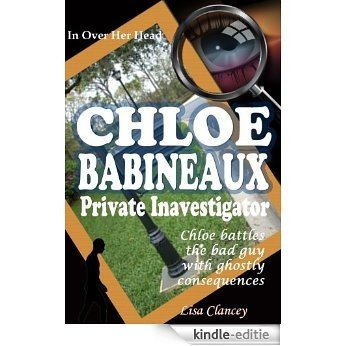 In Over Her Head: Chloe Babineaux Private Investigator (English Edition) [Kindle-editie]