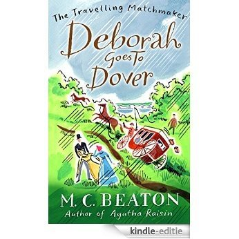 Deborah Goes to Dover (The Travelling Matchmaker Series Book 5) (English Edition) [Kindle-editie]