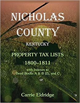 Nicholas County, Kentucky, Property Tax Lists, 1800-1811 with indexes to Deed Books A&B (2), and C