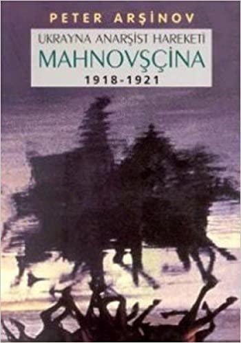MAHNOVŞÇİNA UKRAYNA ANARŞİST HAREKETİ: Ukrayna Anarşist Hareketi (1918-1921)