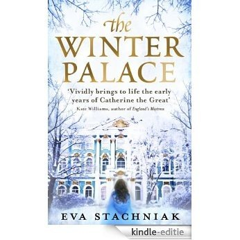 The Winter Palace (A novel of the young Catherine the Great) [Kindle-editie]